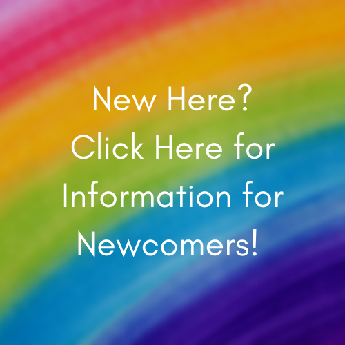 New Here? Click Here for Information for Newcomers!